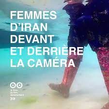Femmes d'Iran, devant et derrière la caméra. Projections, rencontres, débats